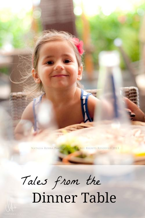 Stories from the Dinner Table. Real stories about enjoying moments with our children.