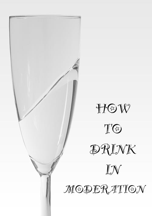 How to Drink In Moderation