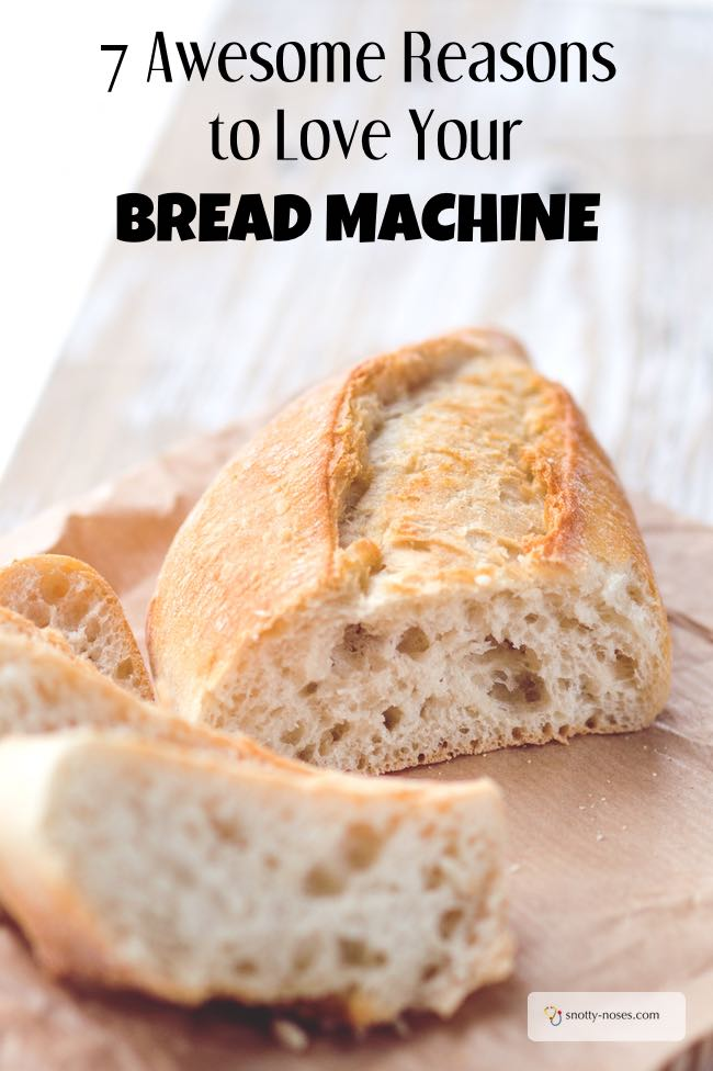 7 Awesome Reasons to Love Your Bread Machine. Home made bread is cheaper and healthier than shop bought bread. I love number 7. Haha!