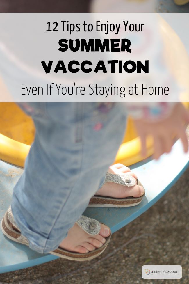 How to enjoy your summer vacation even if you aren't going anywhere. Stay_cation Ideas. Some great ideas to have fun at home with your family. #5 is my favourite!