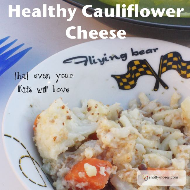 Healthy Cauliflower Cheese Even your Kids will Love