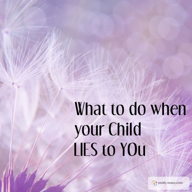 What would you do if your child lies to you?