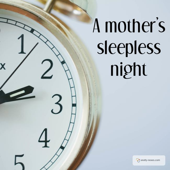 A mother's sleepless night. Kids get you up during the night? I'm sure you can relate!