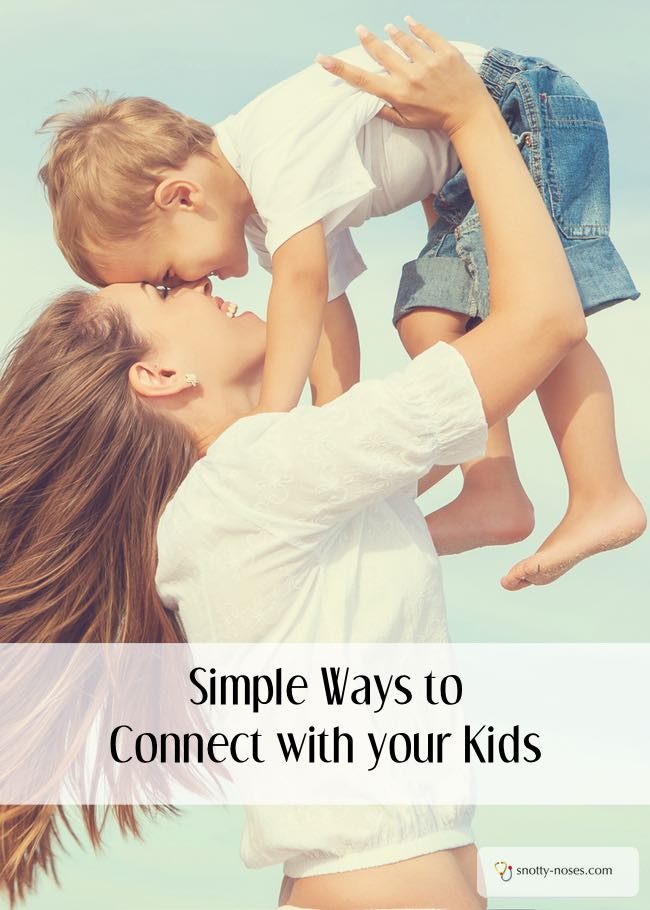 How to Connect with your Child. Some really simple ideas.