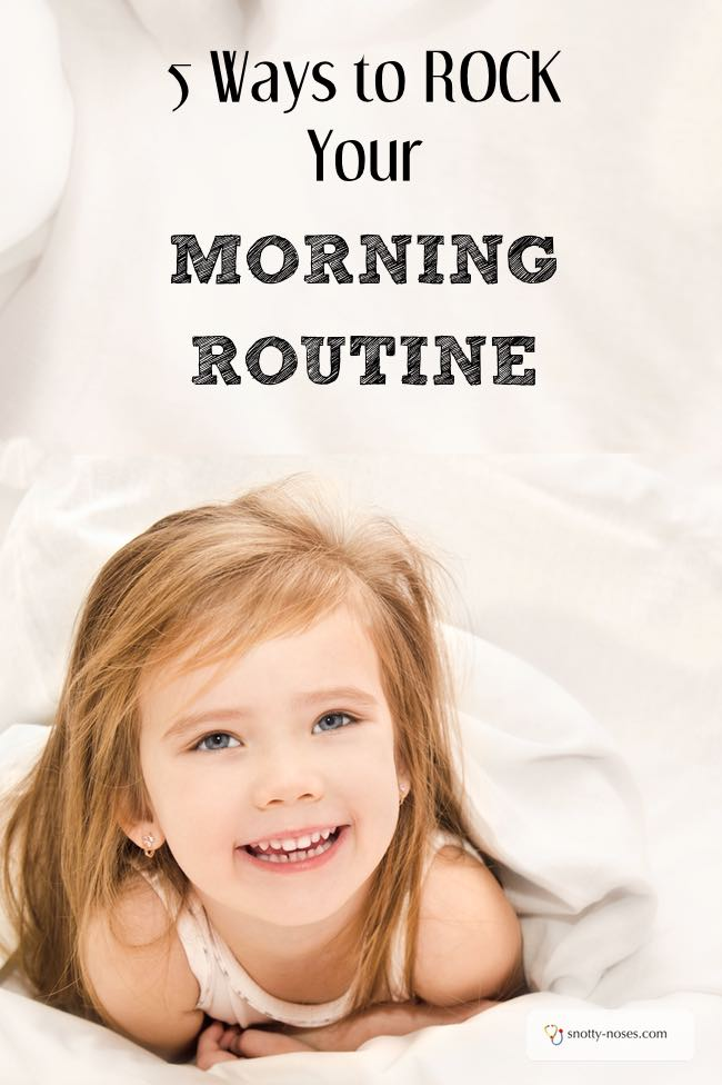 5 Ways to Rock your Morning Routine. Even if you have Toddlers. Mornings can be such a disaster when you have children. Here are 5 ways to make your mornings run more smoothly.