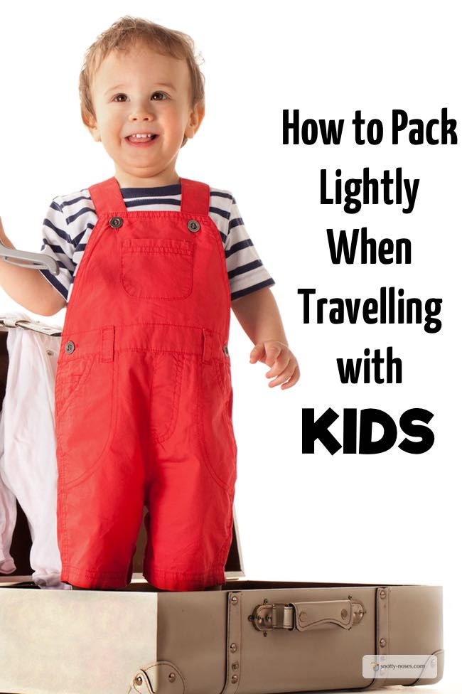 How to Pack Lightly With Kids. I love travelling. I hate packing. Here are some great tips. I love the last one. haha!
