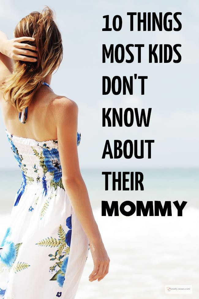9 Things Most Kids Don't Know About Their Mommy.#parenting #momlife #parentlife #mumlife #children #parents